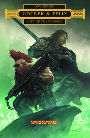 Warhammer Gotrek & Felix City Of The Damned SC