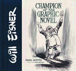 Will Eisner Champion Of The Graphic Novel HC
