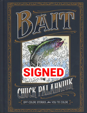 Bait Off-Color Stories For You To Color HC With Signed Bookplate By Chuck Palahniuk
