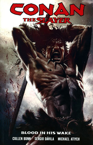 Conan The Slayer Vol 1 Blood In His Wake TP
