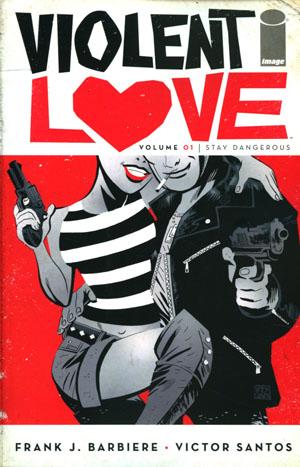 Violent Love Vol 1 Stay Dangerous TP