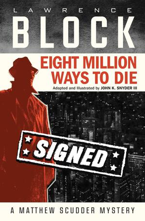 Eight Million Ways To Die HC Signed By Lawrence Block & John K Snyder III (Limit 1 Per Customer)