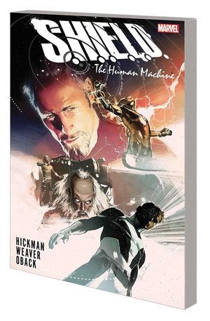 S.H.I.E.L.D. By Jonathan Hickman & Dustin Weaver Human Machine TP
