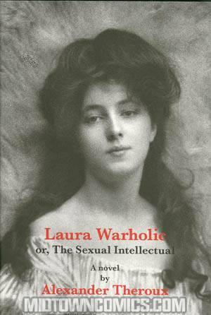 Laura Warholic or The Sexual Intellectual HC