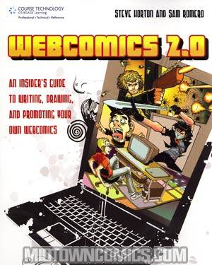 Webcomics 2.0 Insiders Guide To Writing Drawing And Promoting Your Own Webcomics TP