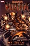 Wolverine Dark Wolverine Vol 2 My Hero TP