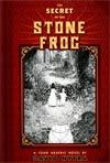 Secret Of The Stone Frog HC