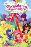 Strawberry Shortcake Field Day And Other Stories GN