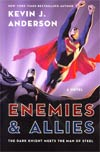 Enemies & Allies A Novel Of The Worlds Finest Team SC