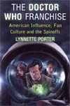 Doctor Who Franchise American Influence Fan Culture And The Spinoffs TP