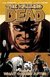 Walking Dead Vol 18 What Comes After TP