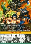 DC Comics Guide To Creating Comics Inside The Art Of Visual Storytelling SC