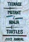 Teenage Mutant Ninja Turtles Annual 2012 Deluxe Limited Edition HC