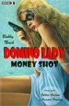 Domino Lady Money Shot Prose Novel TP