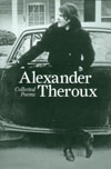 "Alexander Theroux Collected Poems HC  <font color=""#FF0000"" style=""font-weight:BOLD"">(CLEARANCE)</FONT>"