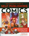 Complete Guide To Self-Publishing Comics How To Create And Sell Comic Books Manga And Webcomics SC
