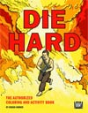 Die Hard Authorized Coloring & Activity Book SC