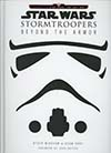 Star Wars Stormtroopers Beyond The Armor HC