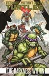 Teenage Mutant Ninja Turtles Vol 2 Darkness Within TP