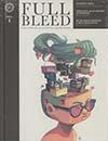 Full Bleed Comics & Culture Quarterly Vol 1 HC