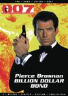 "007 Magazine Presents Pierce Brosnan Billion Dollar Bond  <font color=""#FF0000"" style=""font-weight:BOLD"">(CLEARANCE)</FONT>"