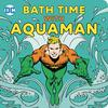 Bath Time With Aquaman Bath Book TP