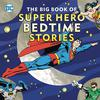 Big Book Of Super Hero Bedtime Stories HC
