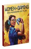 Women In Gaming 100 Pioneers Of Play HC