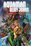 Aquaman By Geoff Johns Omnibus HC