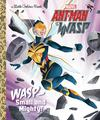 Ant-Man And The Wasp Small And Mighty Little Golden Book HC