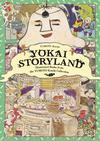 Yokai Storyland Illustrated Books From The Yumoto Koichi Collection SC