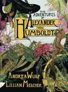 Adventures Of Alexander Von Humboldt HC