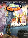"Adventures Of Tymm Alien Circus #1  <font color=""#FF0000"" style=""font-weight:BOLD"">(CLEARANCE)</FONT>"
