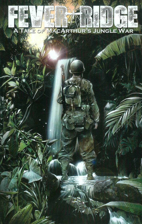 Fever Ridge A Tale Of MacArthurs Jungle War Vol 1 TP