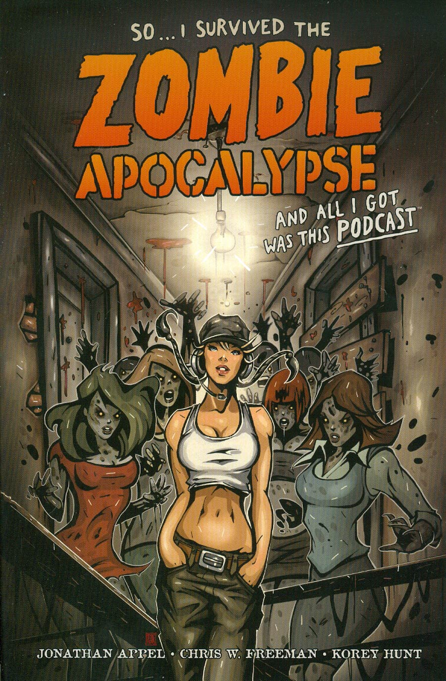 So I Survived The Zombie Apocalypse And All I Got Was This Podcast TP