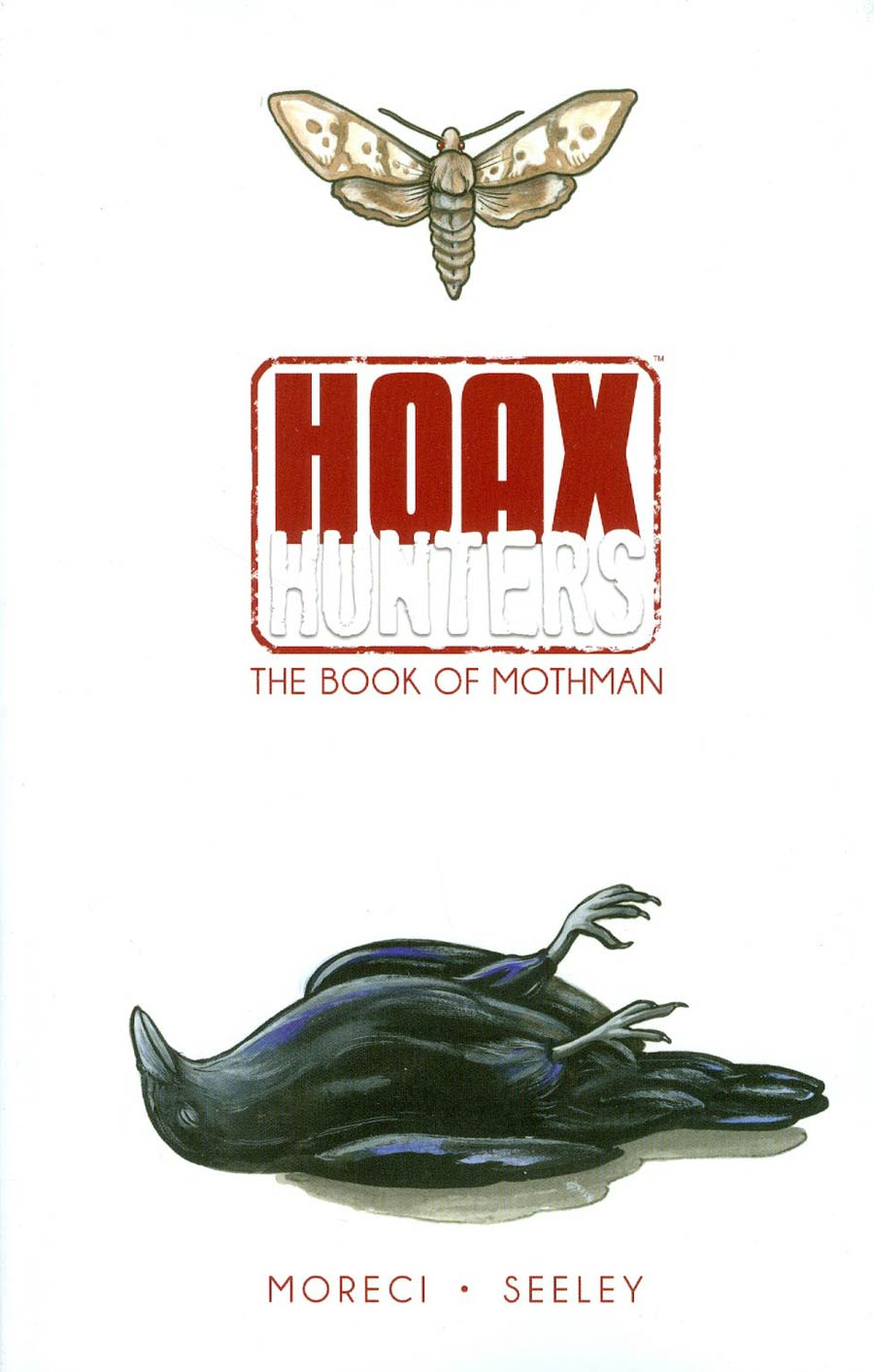 Hoax Hunters Vol 3 Book Of Mothman TP