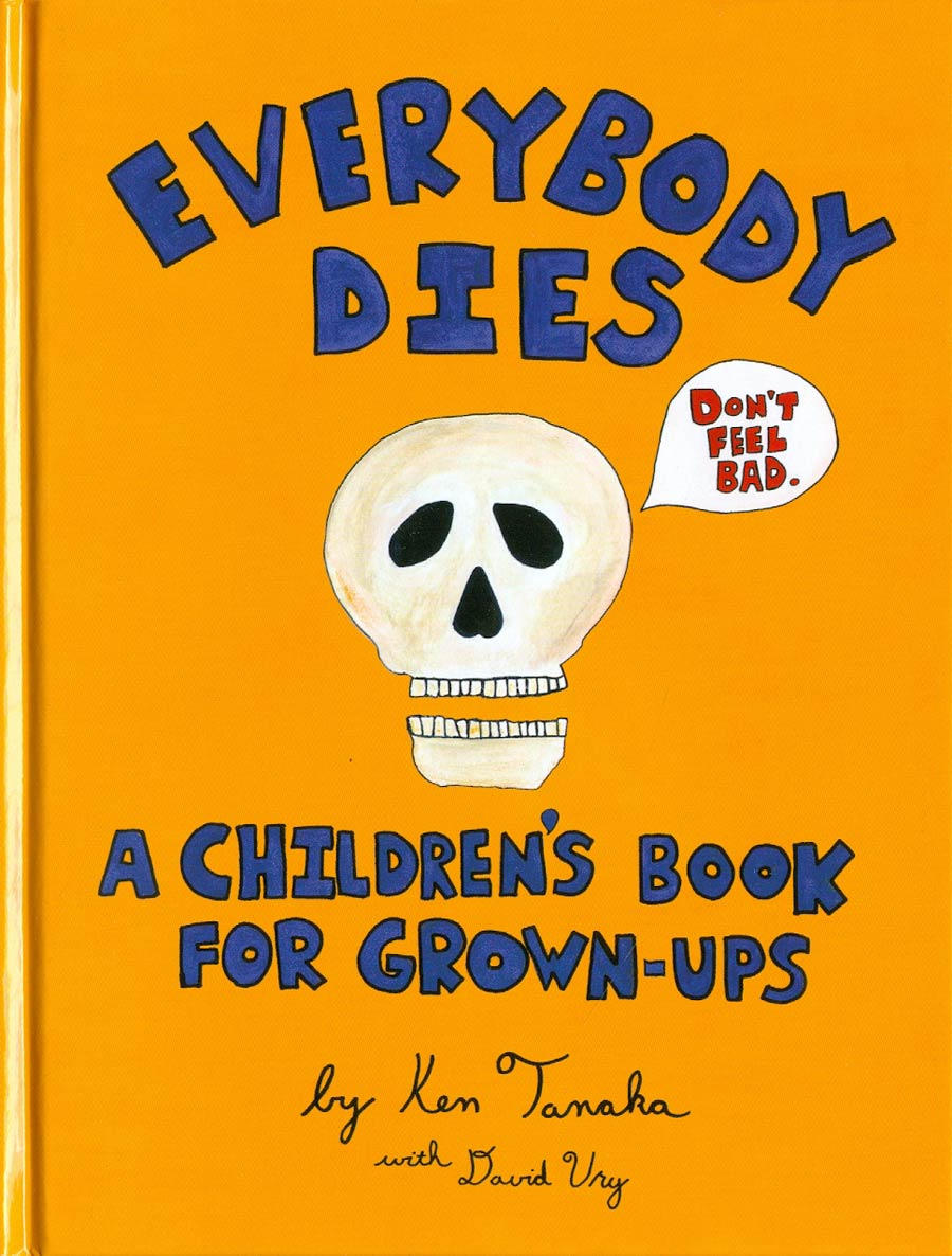 Everybody Dies A Childrens Book For Grown-Ups HC