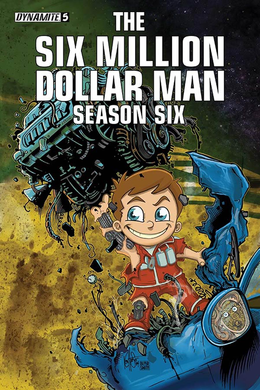 Six Million Dollar Man Season 6 #5 Cover B Variant Ken Haeser Lil Dollar Man Cover