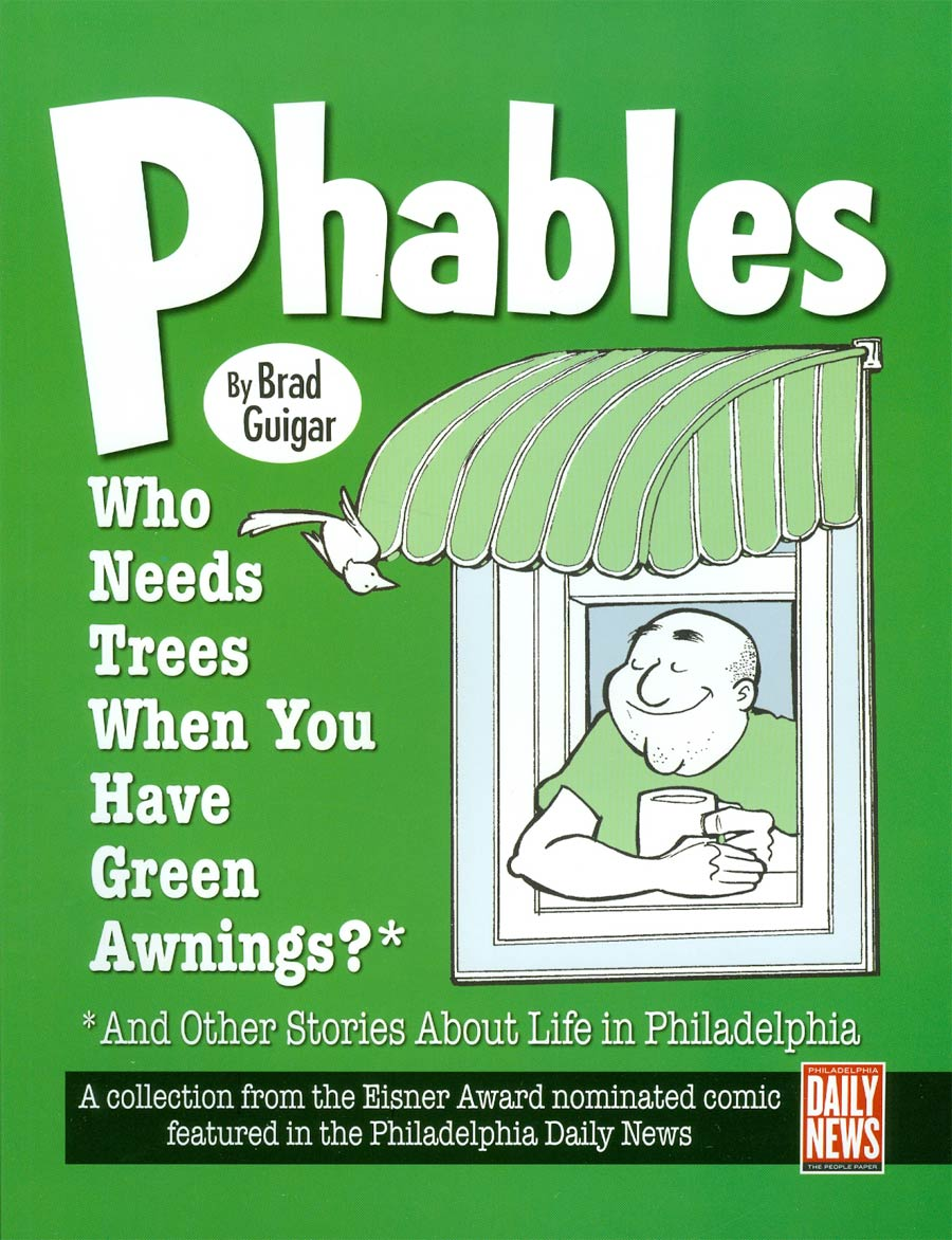 Phables Who Needs Trees When Youve Got Green Awnings And Other Stories About Life In Philadelphia TP