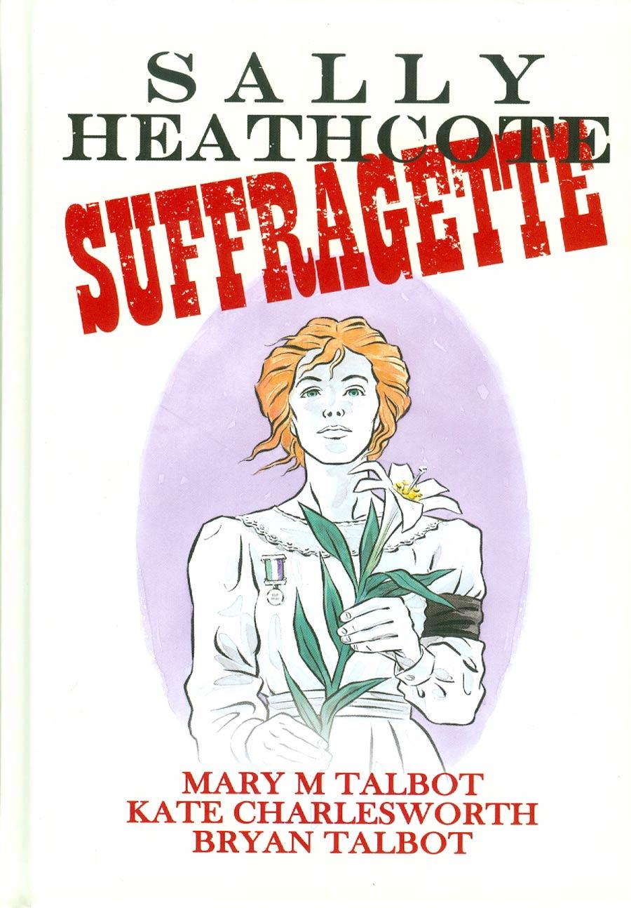 Sally Heathcote Suffragette HC