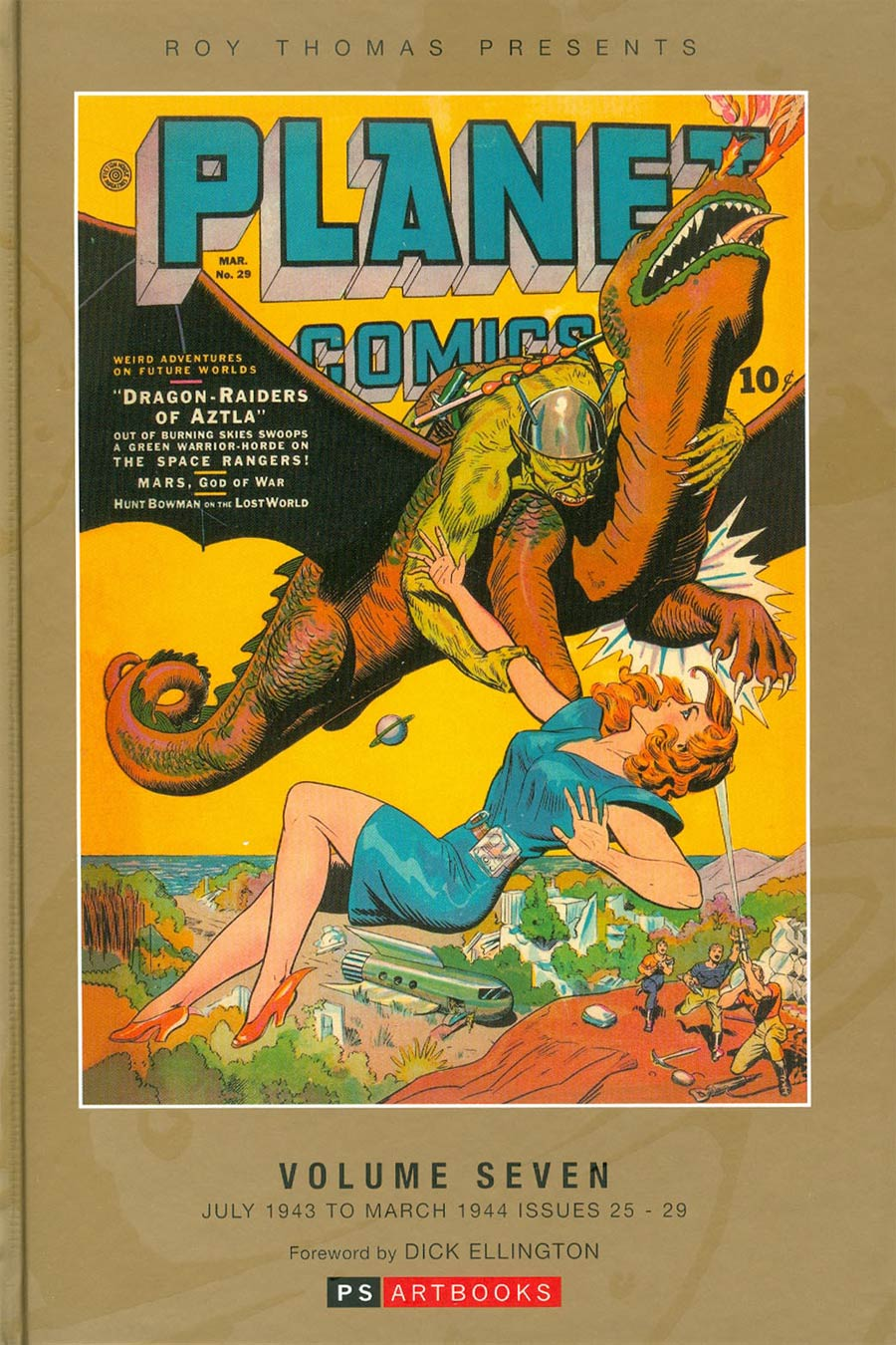 Roy Thomas Presents Planet Comics Vol 7 HC