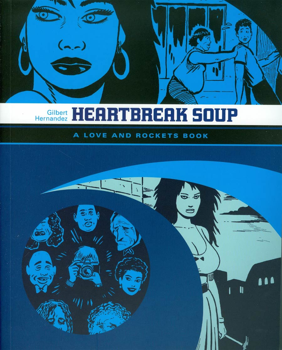 Heartbreak Soup A Love And Rockets Book TP Current Printing
