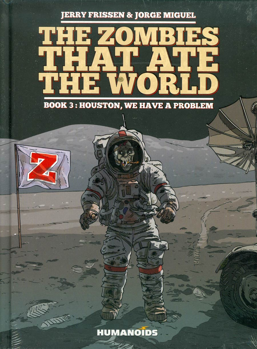 Zombies That Ate The World Vol 3 Houston We Have A Problem HC