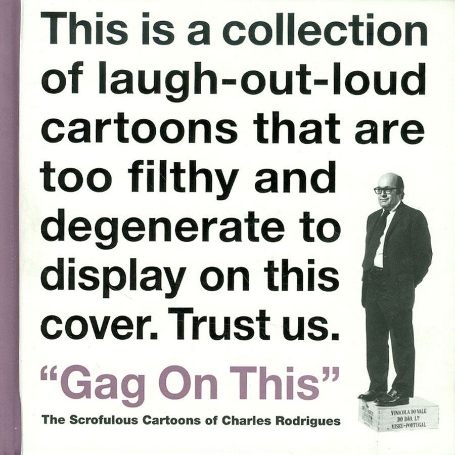 Gag On This Scrofulous Cartoons Of Charles Rodrigues HC
