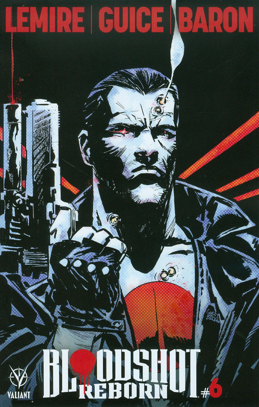 Bloodshot Reborn #6 Cover D Variant Garry Brown Cover