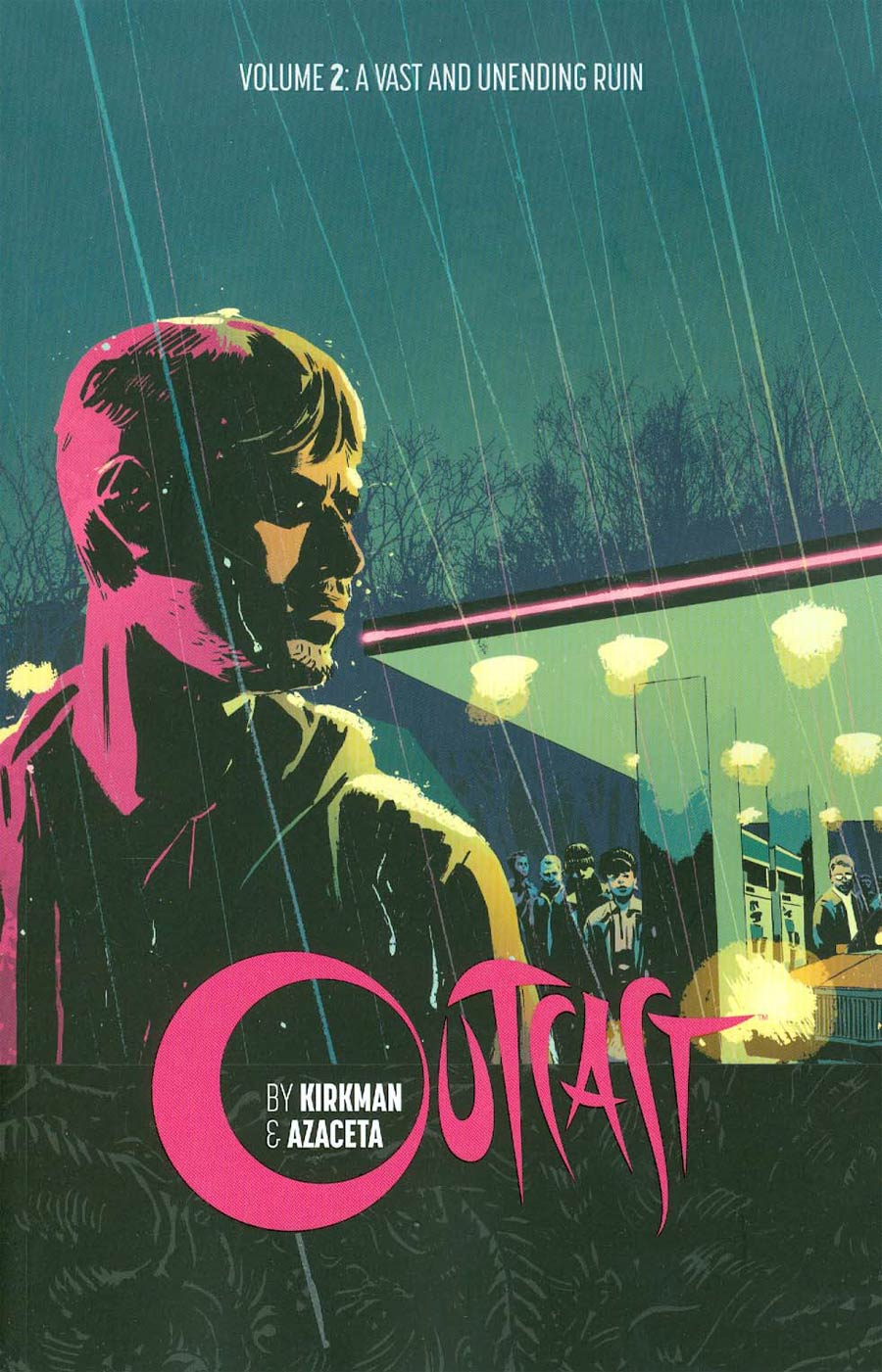 Outcast By Kirkman & Azaceta Vol 2 A Vast And Unending Ruin TP