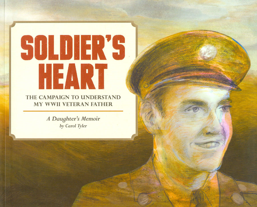 Soldiers Heart A WWII Veterans Battle On The Homefront A Daughters Graphic Memoir HC