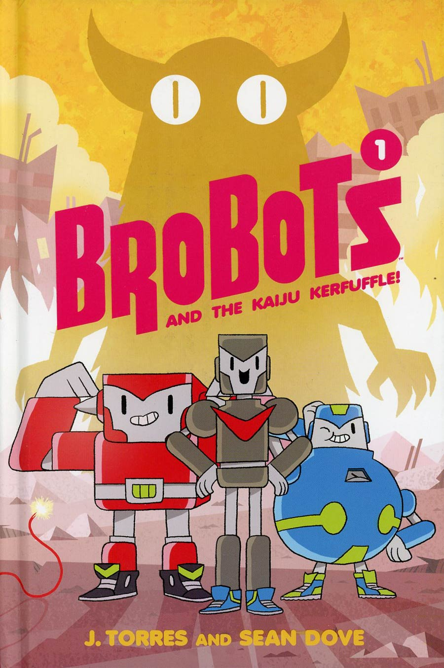 Brobots Vol 1 Brobots And The Kaiju Kerfuffle HC