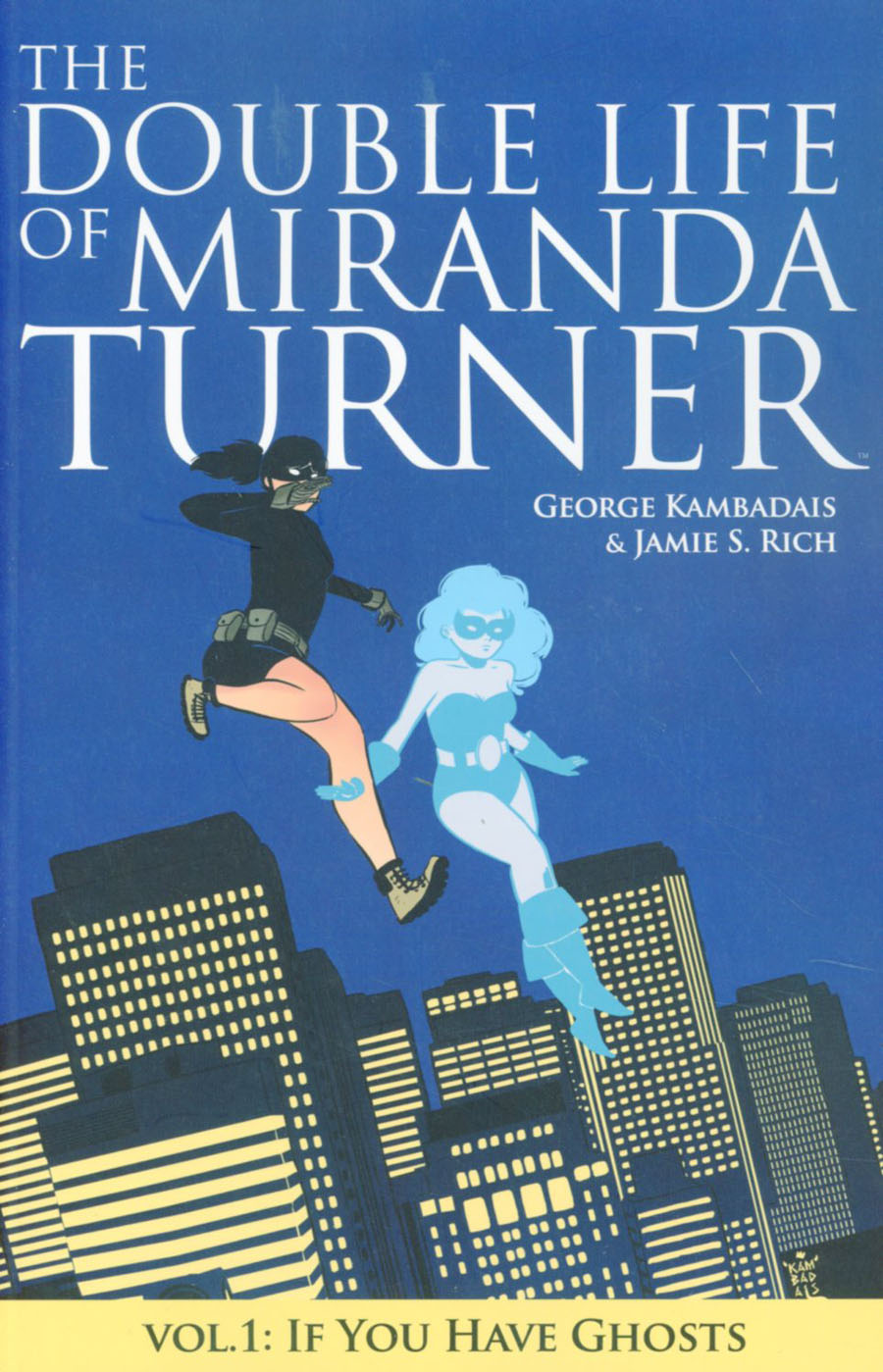 Double Life Of Miranda Turner Vol 1 If You Have Ghosts TP
