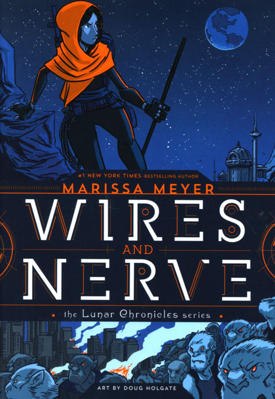 Lunar Chronicles Series Vol 1 Wires And Nerve HC